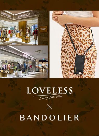 【BANDOLIER】POPUP STOREをLOVELESS Sunny Side Floor ラブレスサニーサイドにて期間限定OPEN!